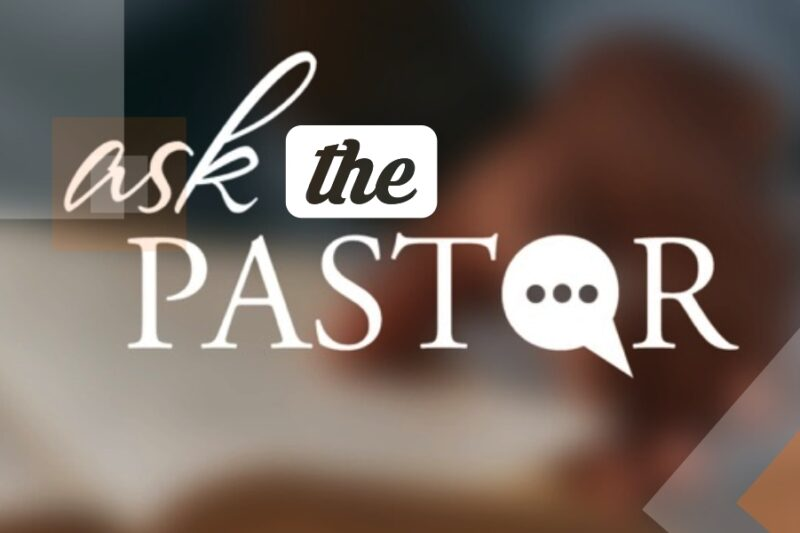 Ask the Pastor Q1: Why has God allowed COVID-19 to happen?